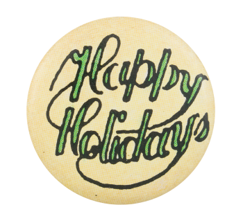 Happy Holidays Green and White Event Button Museum