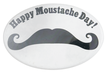 Happy Moustache Day Event Button Museum