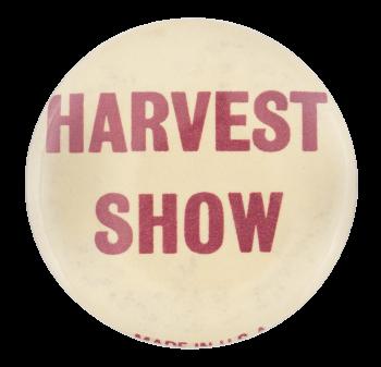 Harvest Show Event Button Museum