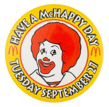 Have a McHappy Day Event Button Museum