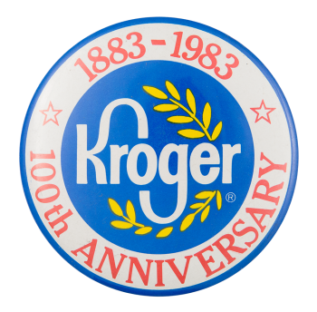 Kroger 100th Anniversary Event Button Museum
