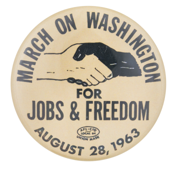 March On Washington For Jobs and Freedom Events Button Museum