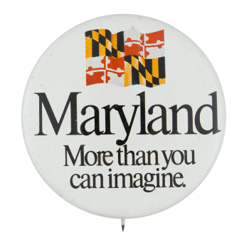 Maryland More Than You Can Imagine Event Button Museum
