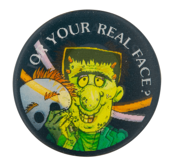 Or Your Real Face Event Button Museum