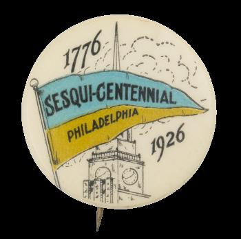 Sesqui-Centennial Philadelphia Event Button Museum