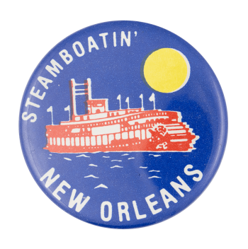 Steamboatin' New Orleans Event Button Museum