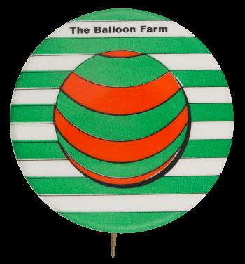 The Balloon Farm Event Button Museum