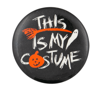 This is My Costume Two Event Button Museum