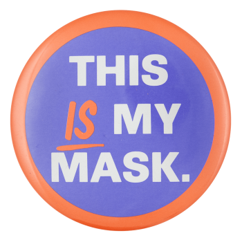 This is My Mask Event Button Museum