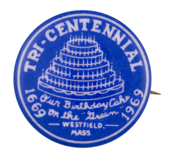 Tri-Centennial Our Birthday Cake Event Button Museum