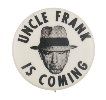 Uncle Frank is Coming Event Button Museum