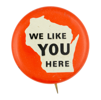 We Like You Here Event Button Museum