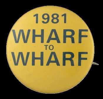 Wharf to Wharf Event Button Museum