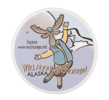 Wild About Anchorage Moose Event Button Museum