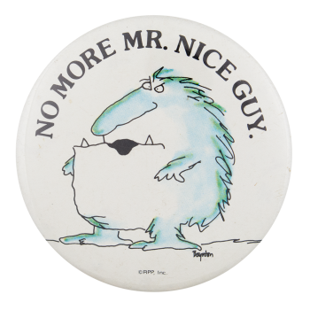 Boynton No More Mr. Nice Guy Humorous Button Museum