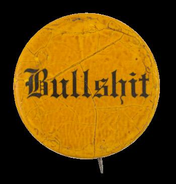 Bullshit Humorous Button Museum