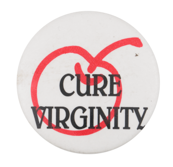 Cure Virginity Humorous Button Museum