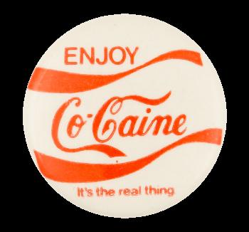 Enjoy Cocaine White Humorous Button Museum