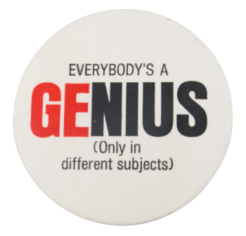 Everybody's a Genius Humorous Button Museum