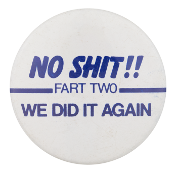 Fart Two Humorous Button Museum