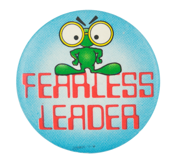 Fearless Leader Humorous Button Museum