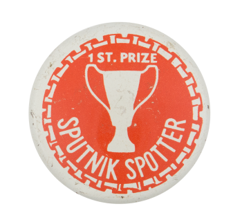 First Prize Sputnik Spotter Humorous Button Museum