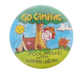 Go Camping Humorous Button Museum