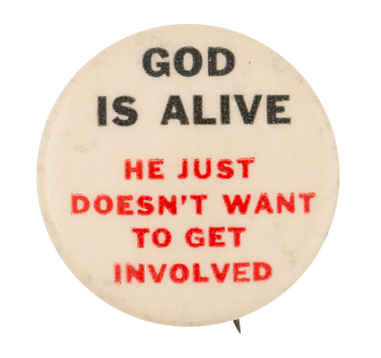 God is Alive Humorous Button Museum