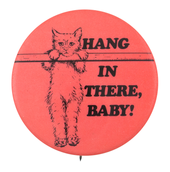 Hang in There Baby Ice Breakers Button Museum