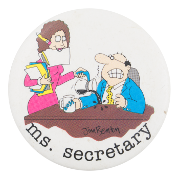 Jim Benton Ms. Secretary Art Button Museum