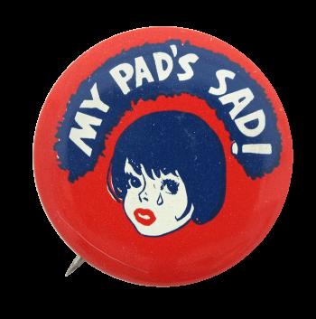 My Pad's Sad Humorous Button Museum