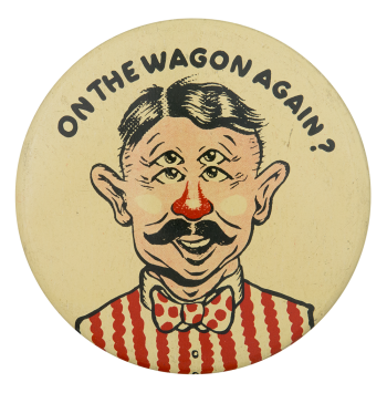 On the Wagon Again Humorous Button Museum
