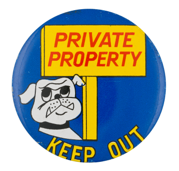 Private Property Humorous Button Museum