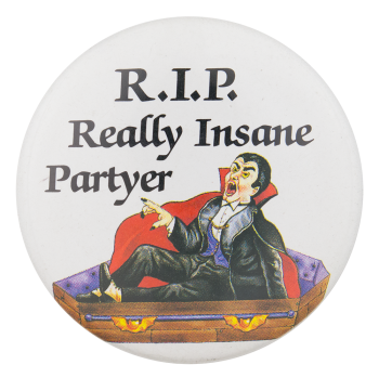 Really Insane Partyer Humorous Button Museum