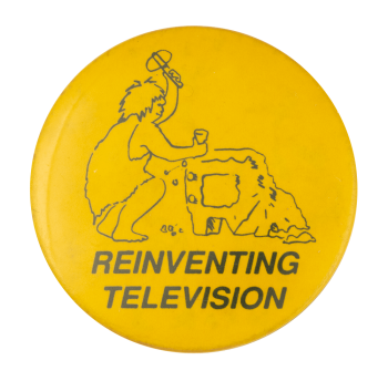 Reinventing Television Humorous Button Museum