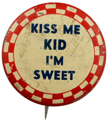 Kiss Me Kid I'm Sweet Ice Breakers Busy Beaver Button Museum