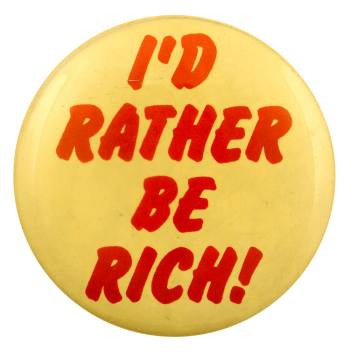 I'd Rather Be Rich Ice Breakers Busy Beaver Button Museum