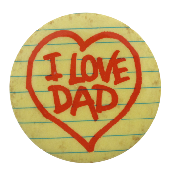 I Love Dad I heart button museum