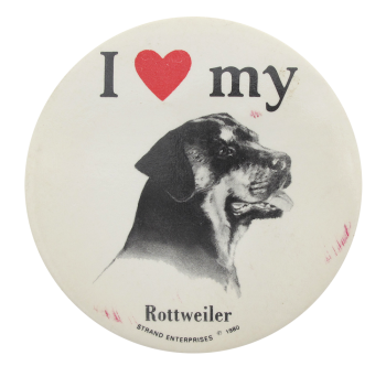 I Heart My Rottweiler I heart Button Museum