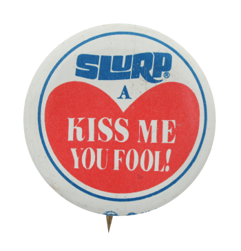 Slurpee Kiss Me  I heart button museum