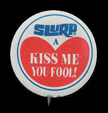 Slurpee Kiss Me  I heart button museum