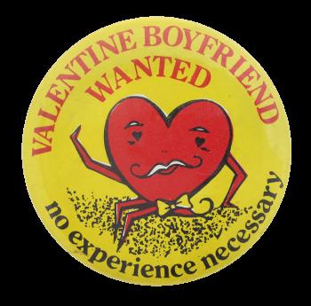 Valentine Boyfriend Wanted I heart button museum
