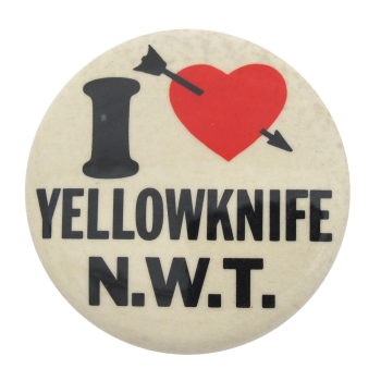 I Heart Yellowknife N.W.T. i heart button museum