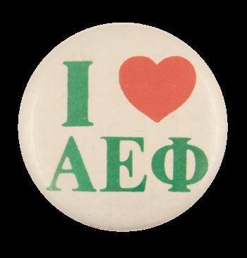 I Love Alpha Epsilon Phi I ♥ Buttons Busy Beaver Button Museum