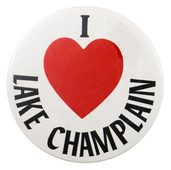 I Love Lake Champlain I ♥ Buttons Busy Beaver Button Museum