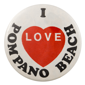 I Love Pompano Beach I ♥ Buttons Busy Beaver Button Museum