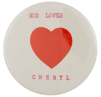 God Loves Cheryl I love buttons busy beaver button museum