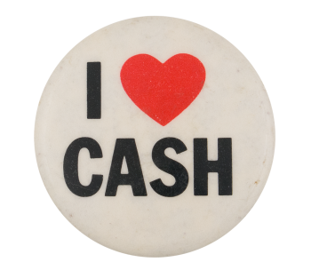 I Love Cash I ♥ Buttons Button Museum