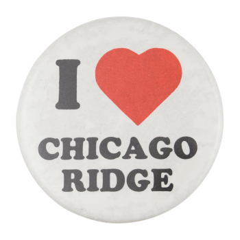 I Heart Chicago Ridge I ♥ Buttons Button Museum