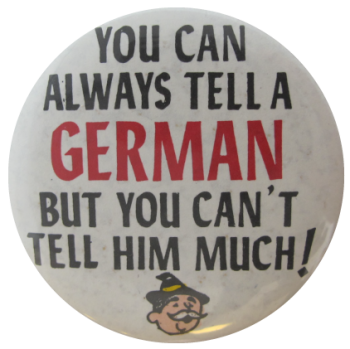 You Can Always Tell A German, Ice Breakers, Button Museum